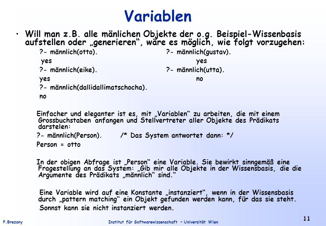 Institut für Softwarewissenschaft – Universität WienP.Brezany 11 Variablen Will man z.B.