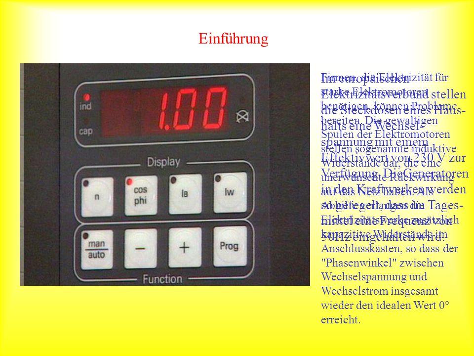 Einführung Im europäischen Elektrizitätsverbund stellen die Steckdosen eines Haus- halts eine Wechsel- spannung mit einem Effektivwert von 230 V zur V