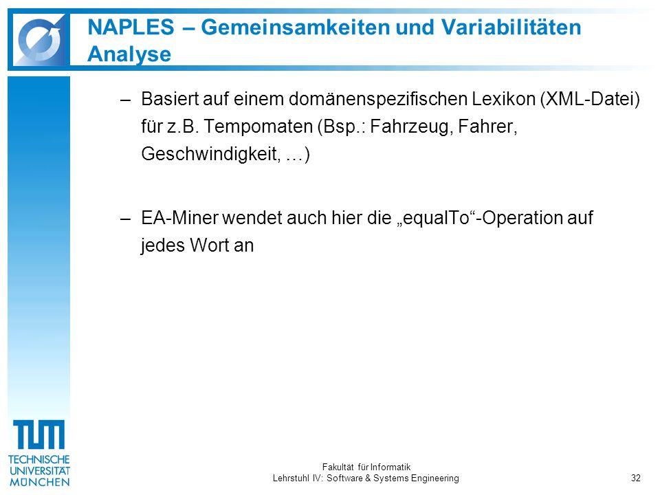 Fakultät für Informatik Lehrstuhl IV: Software & Systems Engineering32 NAPLES – Gemeinsamkeiten und Variabilitäten Analyse –Basiert auf einem domänenspezifischen Lexikon (XML-Datei) für z.B.