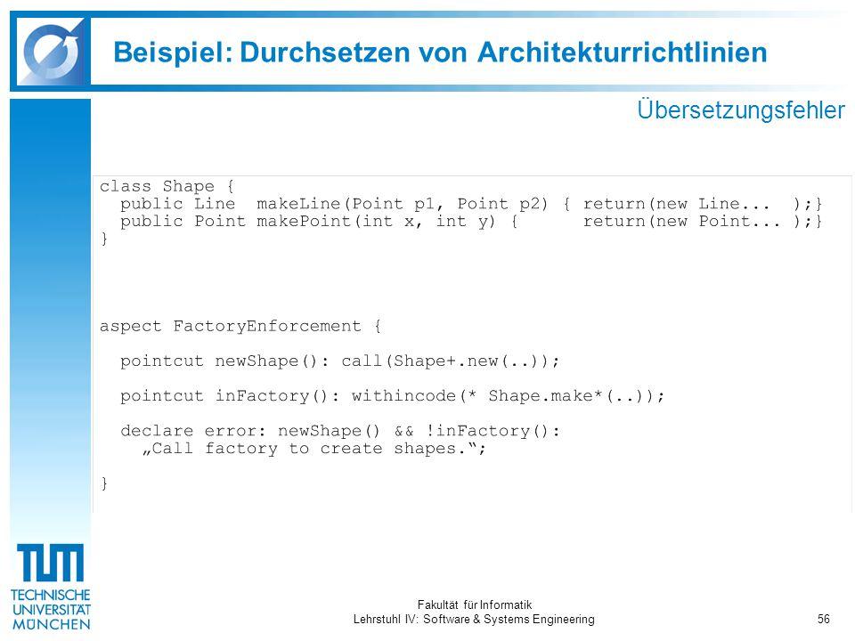 Fakultät für Informatik Lehrstuhl IV: Software & Systems Engineering56 Beispiel: Durchsetzen von Architekturrichtlinien Übersetzungsfehler