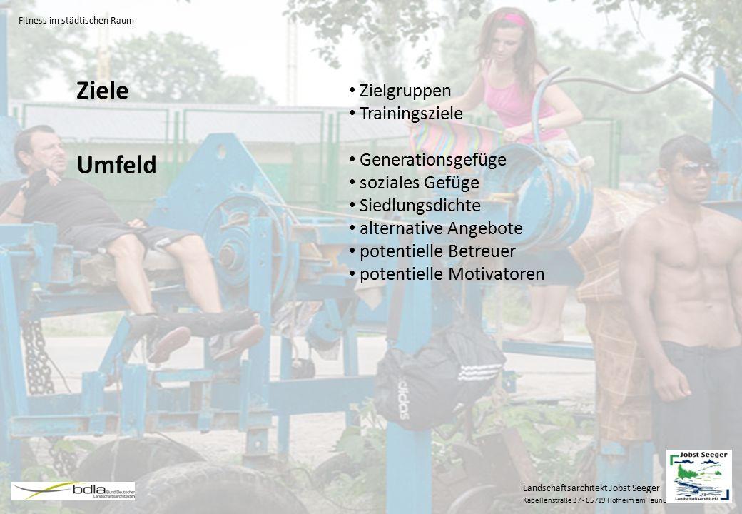 Landschaftsarchitekt Jobst Seeger Kapellenstraße 37 - 65719 Hofheim am Taunus Umfeld Zielgruppen Trainingsziele Generationsgefüge soziales Gefüge Sied