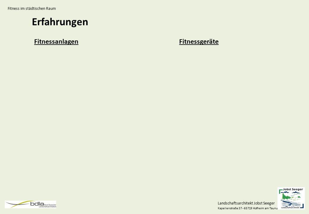 Landschaftsarchitekt Jobst Seeger Kapellenstraße 37 - 65719 Hofheim am Taunus Erfahrungen FitnessanlagenFitnessgeräte Fitness im städtischen Raum