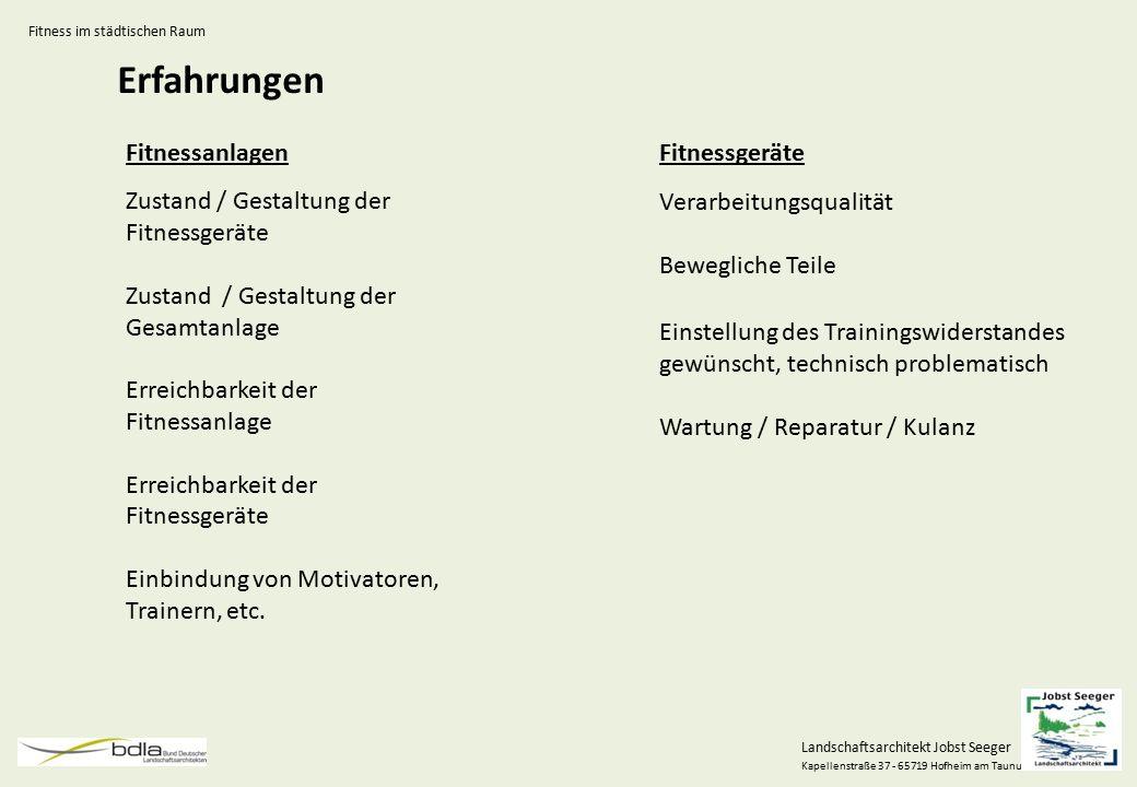 Landschaftsarchitekt Jobst Seeger Kapellenstraße 37 - 65719 Hofheim am Taunus Erfahrungen Fitnessanlagen Zustand / Gestaltung der Fitnessgeräte Zustan