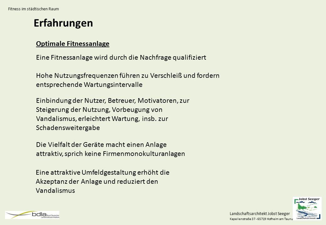 Landschaftsarchitekt Jobst Seeger Kapellenstraße 37 - 65719 Hofheim am Taunus Erfahrungen Optimale Fitnessanlage Eine Fitnessanlage wird durch die Nac