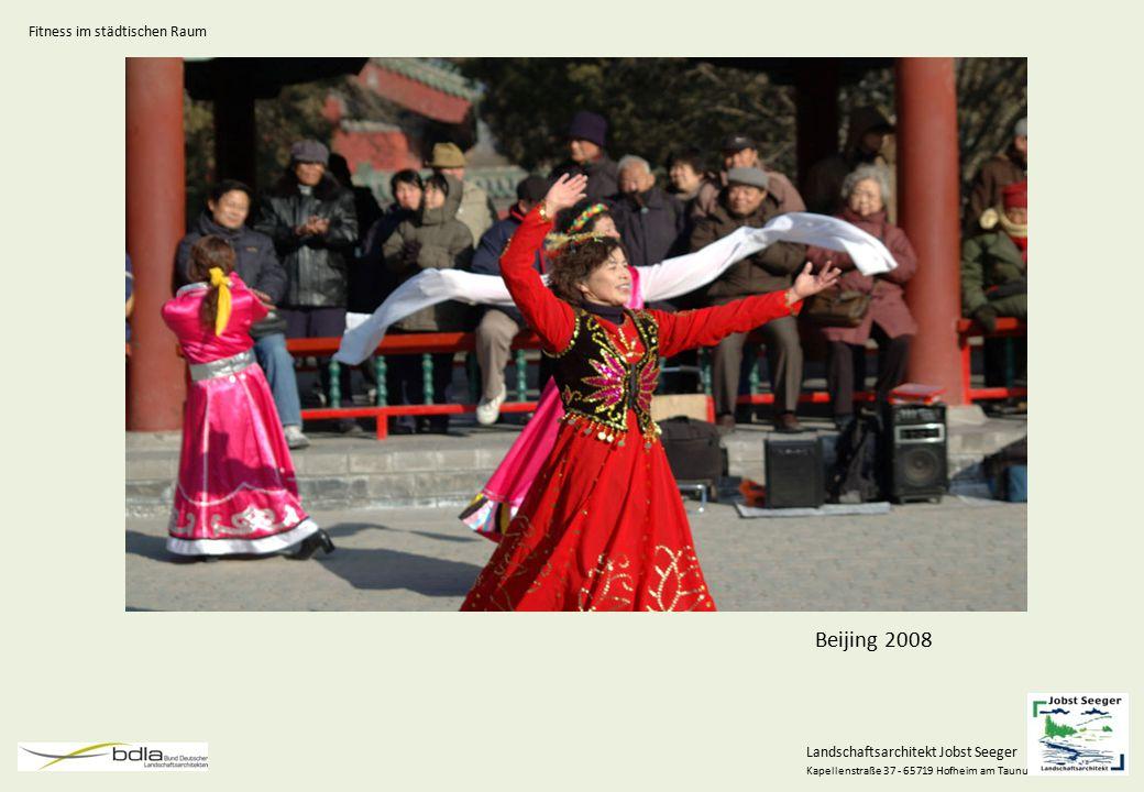 Landschaftsarchitekt Jobst Seeger Kapellenstraße 37 - 65719 Hofheim am Taunus Beijing 2008 China Bild Fitness im städtischen Raum