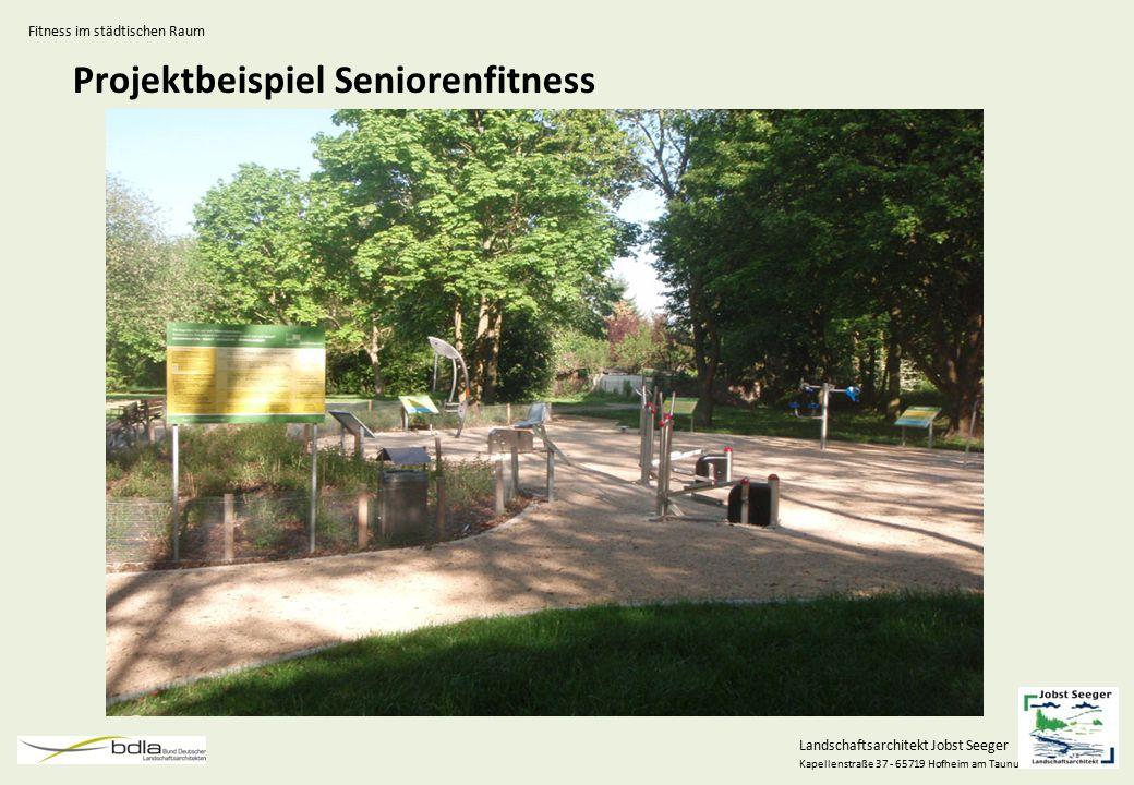 Landschaftsarchitekt Jobst Seeger Kapellenstraße 37 - 65719 Hofheim am Taunus Projektbeispiel Seniorenfitness Fitness im städtischen Raum
