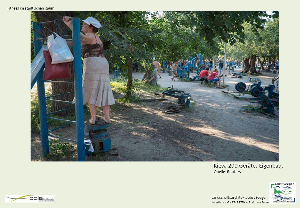 Landschaftsarchitekt Jobst Seeger Kapellenstraße 37 - 65719 Hofheim am Taunus Kiew, 200 Geräte, Eigenbau, Quelle: Reuters Fitness im städtischen Raum