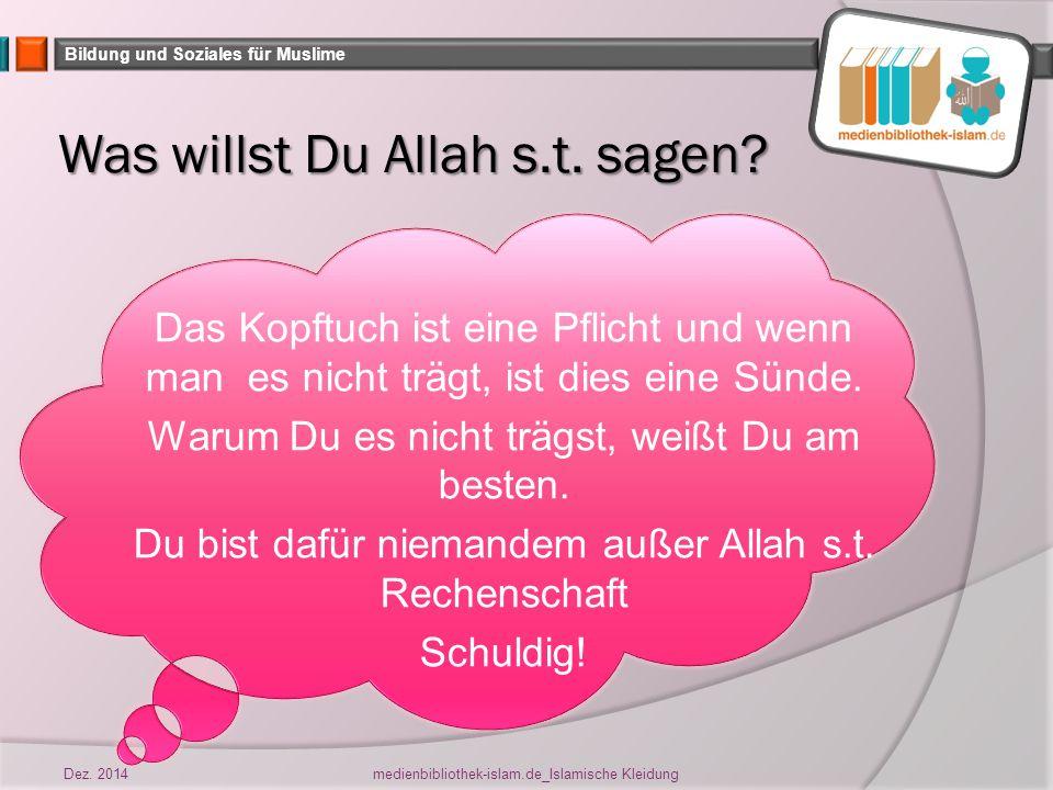 Bildung und Soziales für Muslime Was willst Du Allah s.t.
