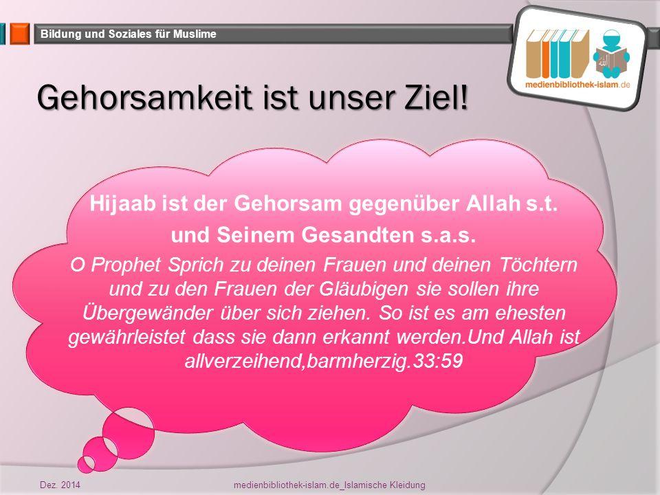 Bildung und Soziales für Muslime Gehorsamkeit ist unser Ziel.