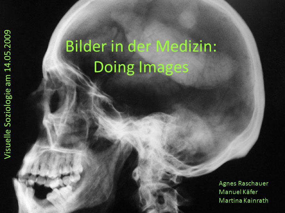 Soziologische Perspektiven Analyse der Bildinhalte Faktenproduktion durch Bilder Soziotechnische Herstellung (z.B.