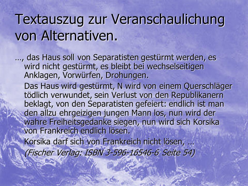 Textauszug zur Veranschaulichung von Alternativen. …, das Haus soll von Separatisten gestürmt werden, es wird nicht gestürmt, es bleibt bei wechselsei