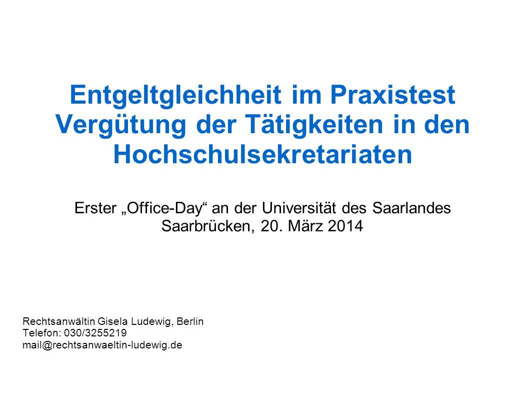 """Entgeltgleichheit im Praxistest Vergütung der Tätigkeiten in den Hochschulsekretariaten Erster """"Office-Day an der Universität des Saarlandes Saarbrücken, 20."""