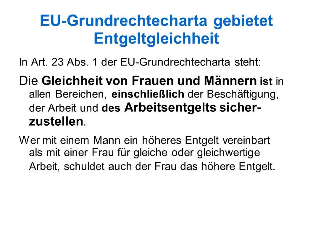 EU-Grundrechtecharta gebietet Entgeltgleichheit In Art.