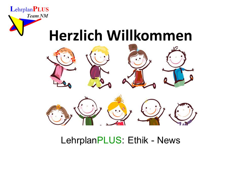 Herzlich Willkommen LehrplanPLUS: Ethik - News