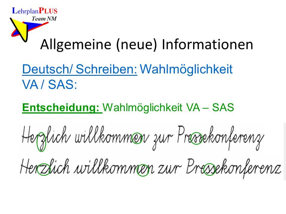 Allgemeine (neue) Informationen Deutsch/ Schreiben: Wahlmöglichkeit VA / SAS: Entscheidung: Wahlmöglichkeit VA – SAS