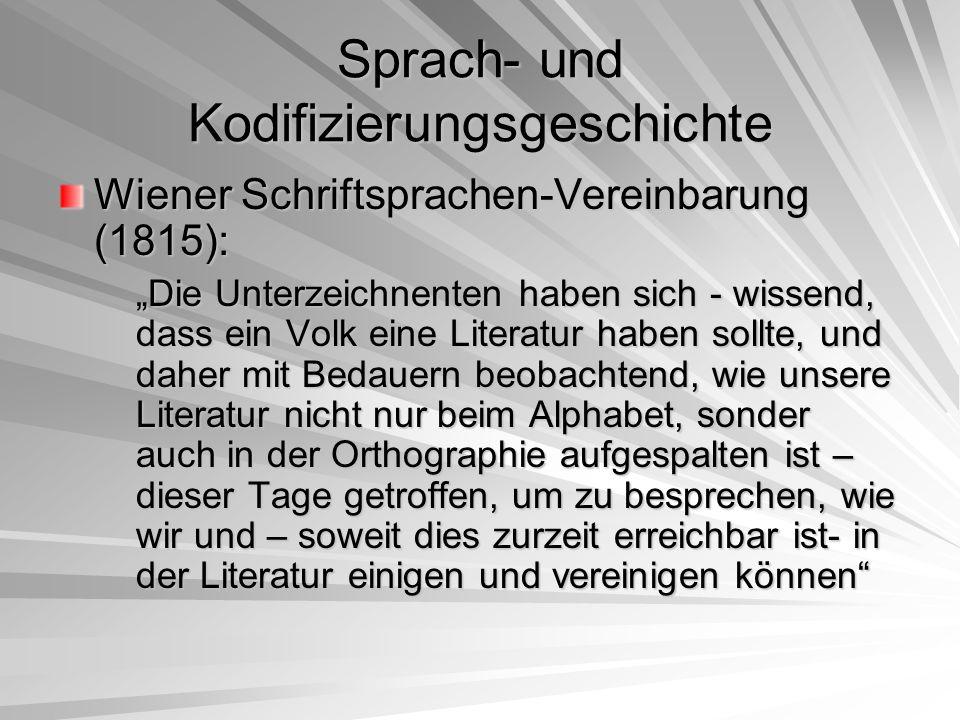 """Sprach- und Kodifizierungsgeschichte Wiener Schriftsprachen-Vereinbarung (1815): """"Die Unterzeichnenten haben sich - wissend, dass ein Volk eine Litera"""