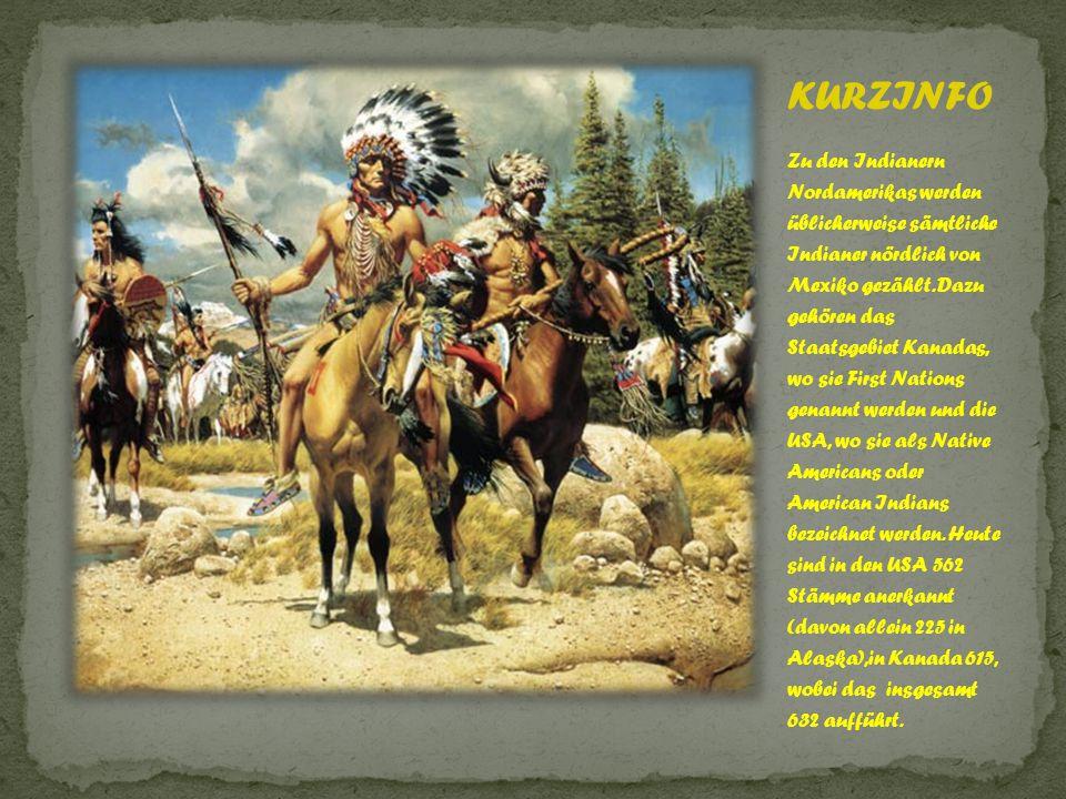 Zu den Indianern Nordamerikas werden üblicherweise sämtliche Indianer nördlich von Mexiko gezählt. Dazu gehören das Staatsgebiet Kanadas, wo sie First