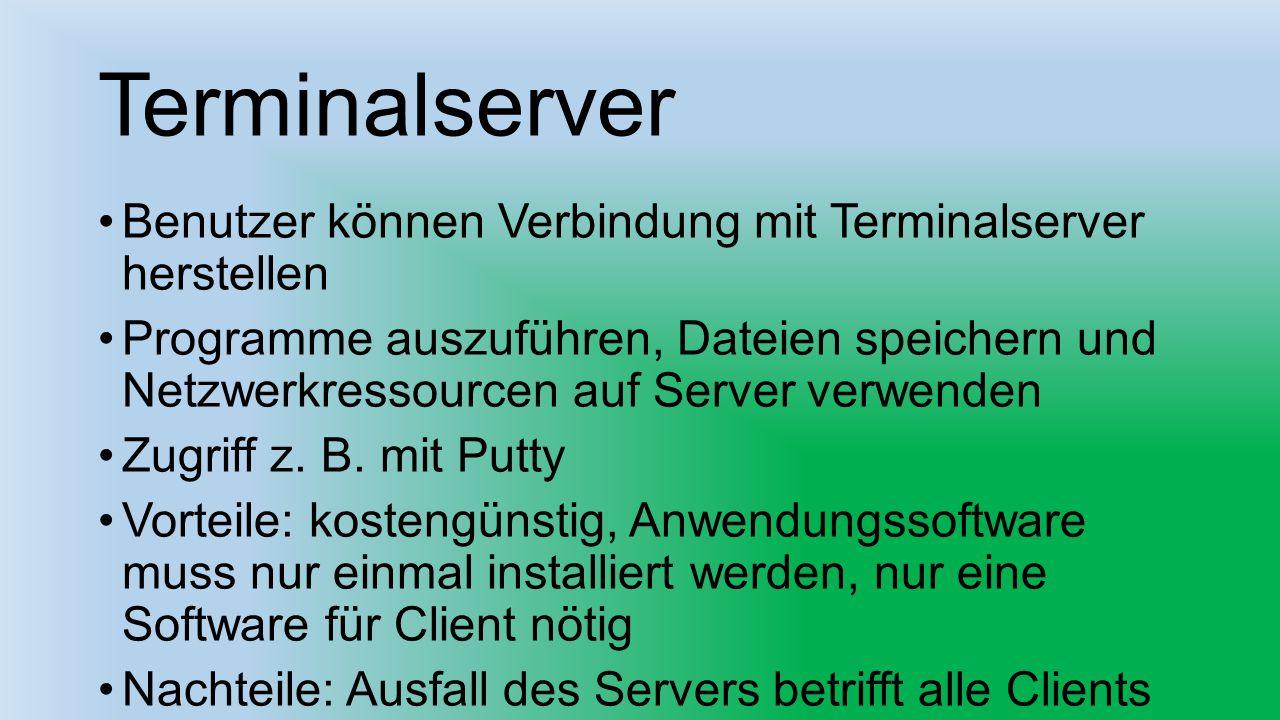 Terminalserver Benutzer können Verbindung mit Terminalserver herstellen Programme auszuführen, Dateien speichern und Netzwerkressourcen auf Server ver