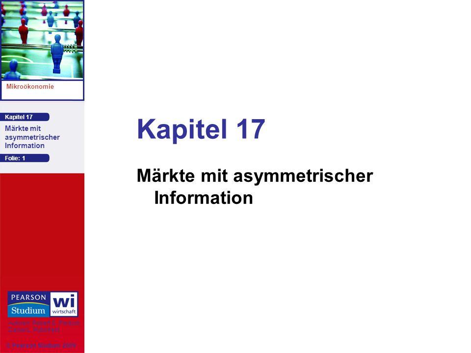 Kapitel 17 Mikroökonomie Autoren: Robert S. Pindyck Daniel L. Rubinfeld Märkte mit asymmetrischer Information Kapitel 17 Märkte mit asymmetrischer Inf