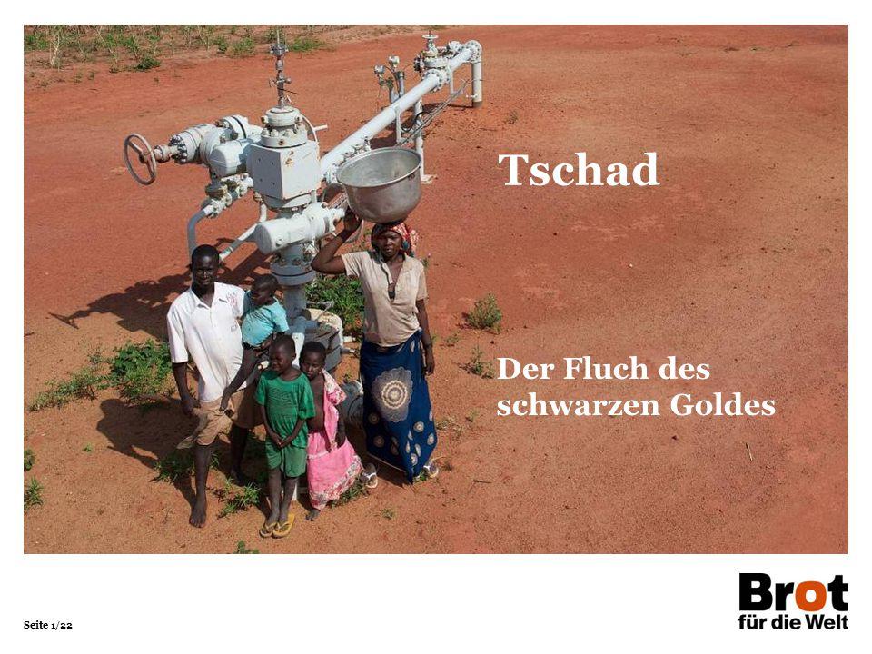 Seite 1/22 Der Fluch des schwarzen Goldes Tschad