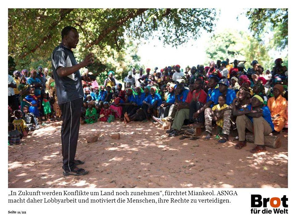 """Seite 11/22 """"In Zukunft werden Konflikte um Land noch zunehmen"""", fürchtet Miankeol. ASNGA macht daher Lobbyarbeit und motiviert die Menschen, ihre Rec"""