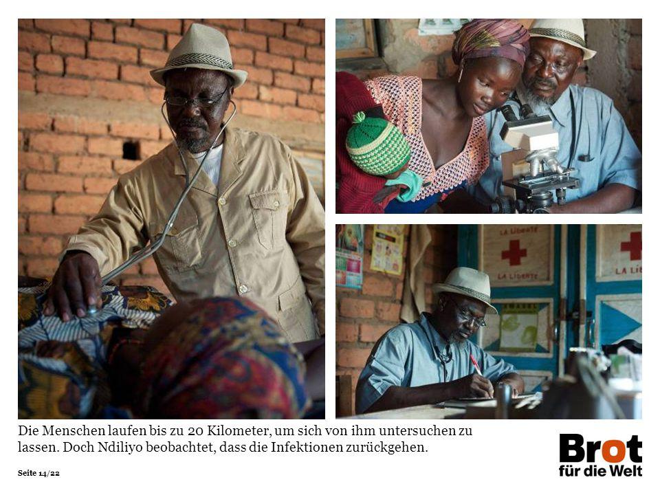 Seite 14/22 Die Menschen laufen bis zu 20 Kilometer, um sich von ihm untersuchen zu lassen. Doch Ndiliyo beobachtet, dass die Infektionen zurückgehen.