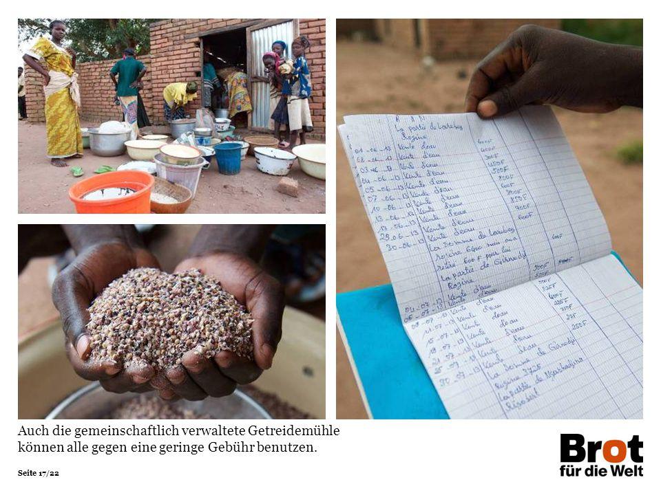 Seite 17/22 Auch die gemeinschaftlich verwaltete Getreidemühle können alle gegen eine geringe Gebühr benutzen.