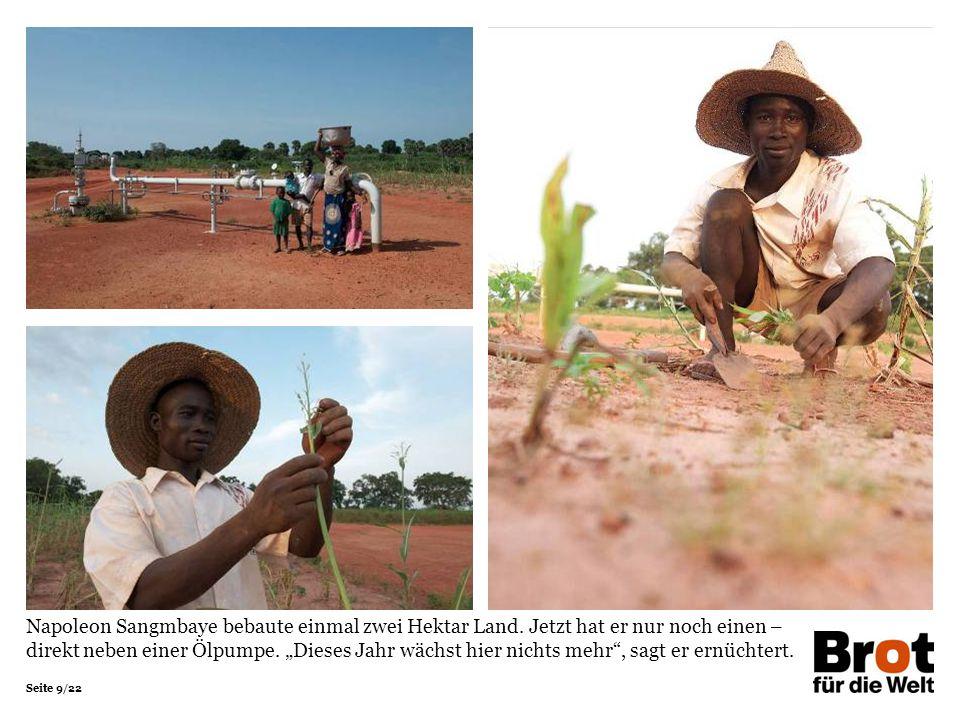 """Seite 9/22 Napoleon Sangmbaye bebaute einmal zwei Hektar Land. Jetzt hat er nur noch einen – direkt neben einer Ölpumpe. """"Dieses Jahr wächst hier nich"""