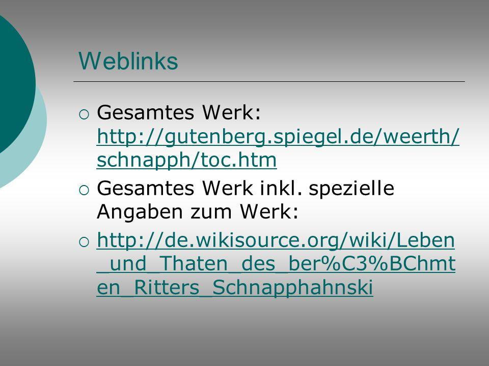 Weblinks  Gesamtes Werk: http://gutenberg.spiegel.de/weerth/ schnapph/toc.htm http://gutenberg.spiegel.de/weerth/ schnapph/toc.htm  Gesamtes Werk in