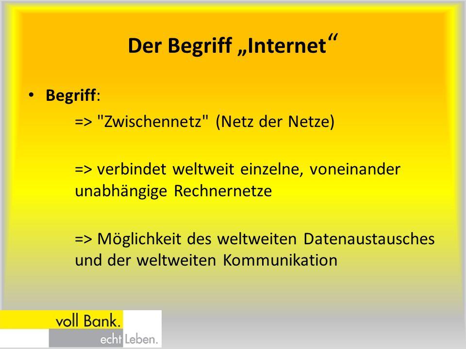"""Der Begriff """"Internet """" Begriff: =>"""