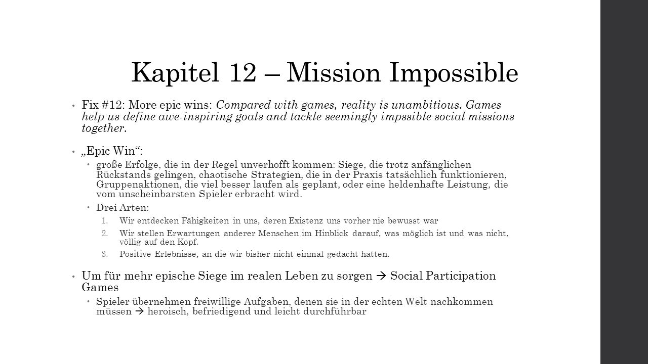 Kapitel 12 – Mission Impossible Fix #12: More epic wins: Compared with games, reality is unambitious. Games help us define awe-inspiring goals and tac