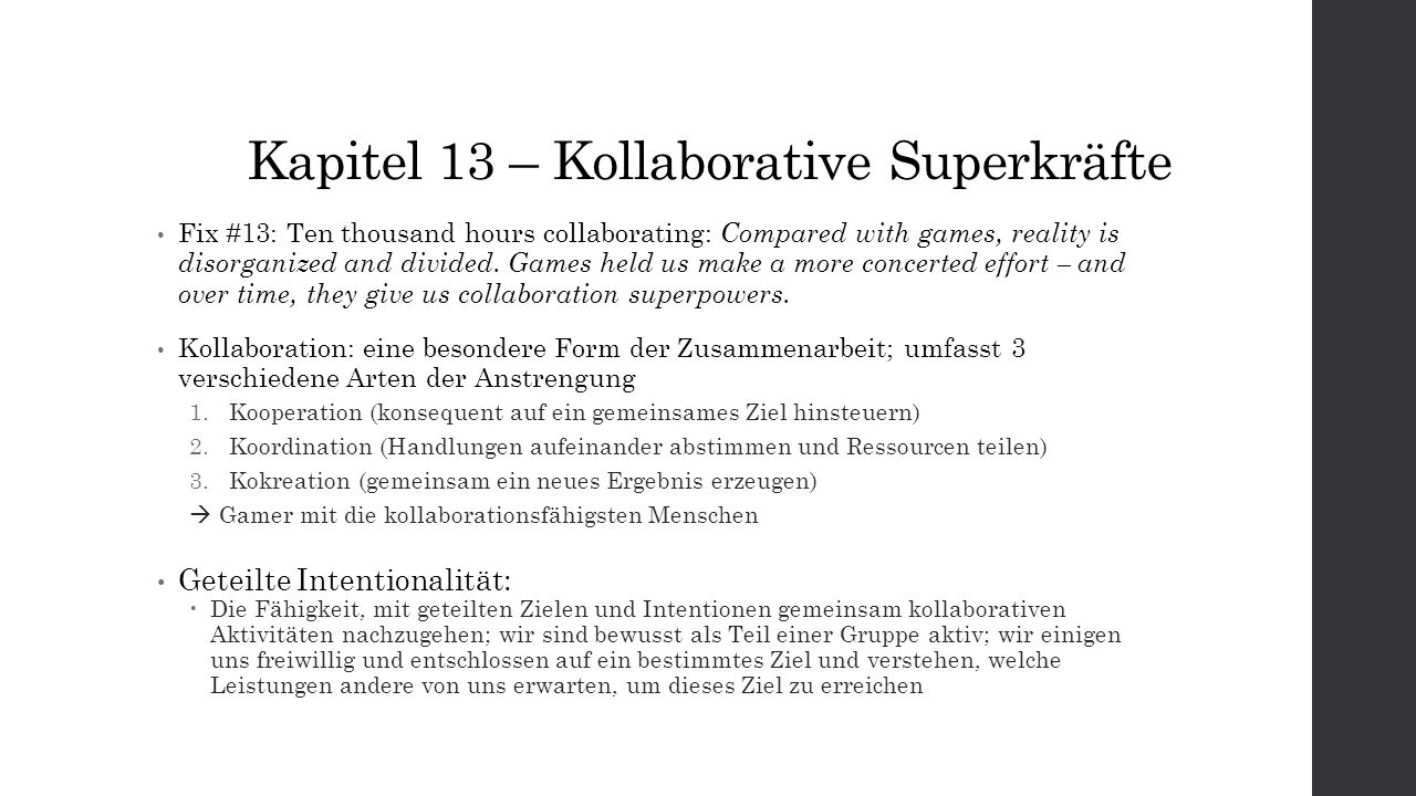 Kapitel 13 – Kollaborative Superkräfte Fix #13: Ten thousand hours collaborating: Compared with games, reality is disorganized and divided. Games held