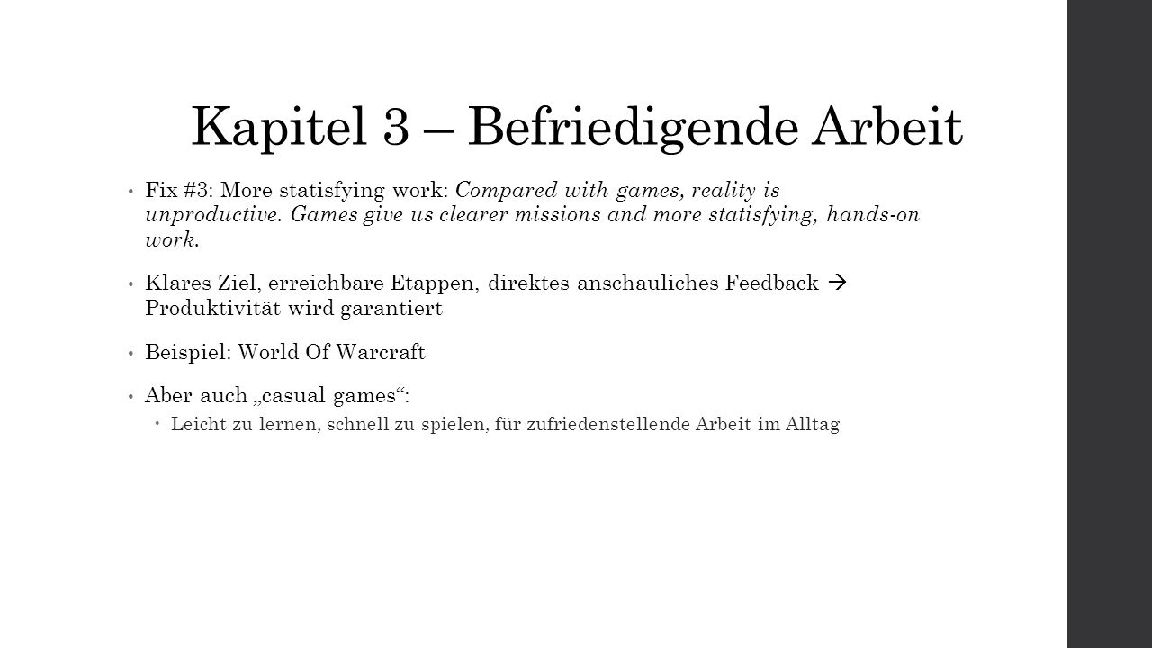 Kapitel 3 – Befriedigende Arbeit Fix #3: More statisfying work: Compared with games, reality is unproductive.