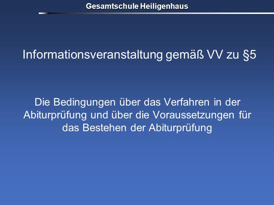 Informationsveranstaltung gemäß VV zu §5 Die Bedingungen über das Verfahren in der Abiturprüfung und über die Voraussetzungen für das Bestehen der Abiturprüfung Gesamtschule Heiligenhaus