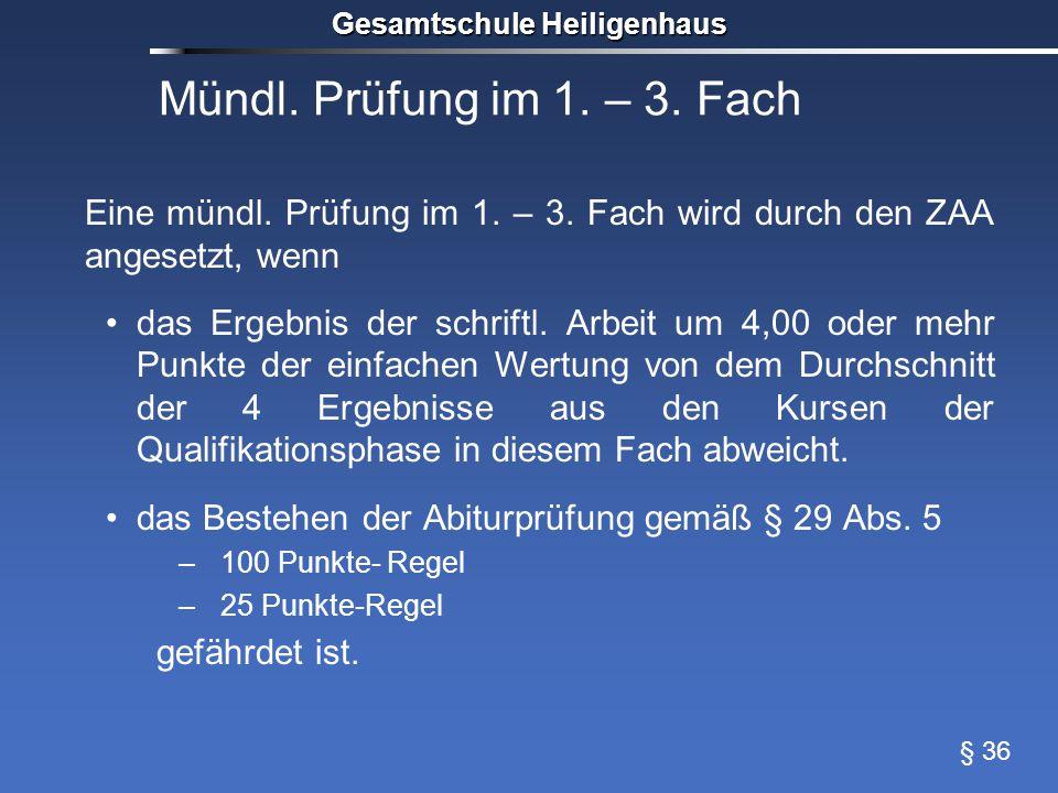 Mündl. Prüfung im 1. – 3. Fach Eine mündl. Prüfung im 1.