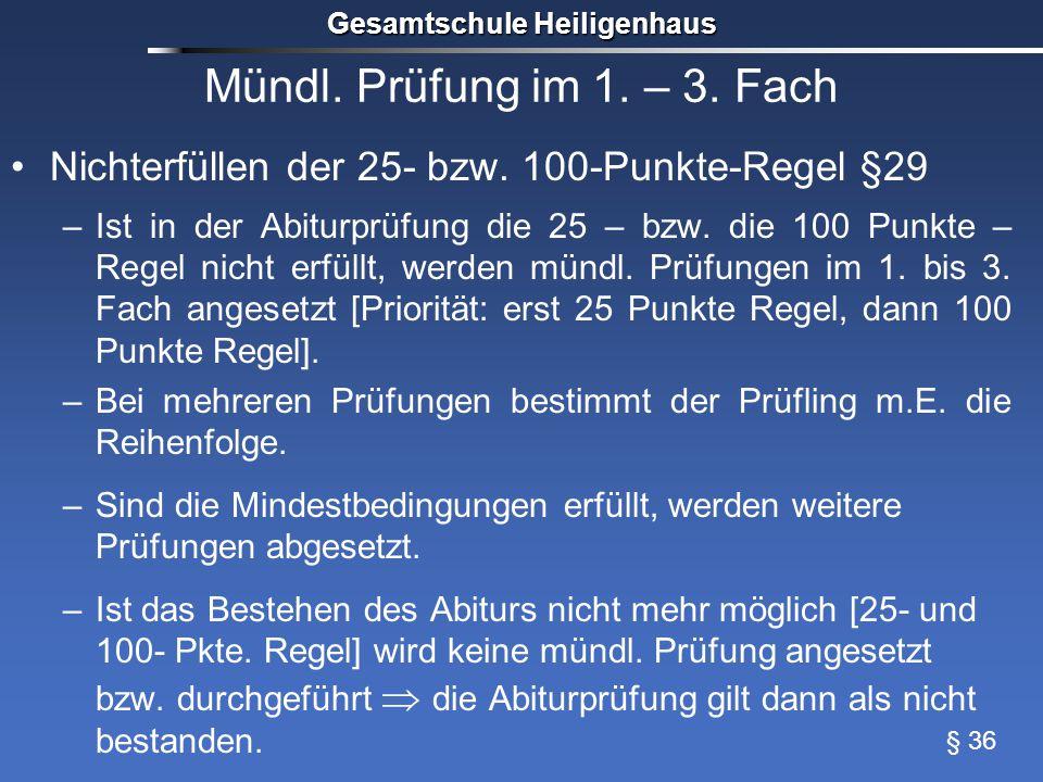 Mündl. Prüfung im 1. – 3. Fach Nichterfüllen der 25- bzw.