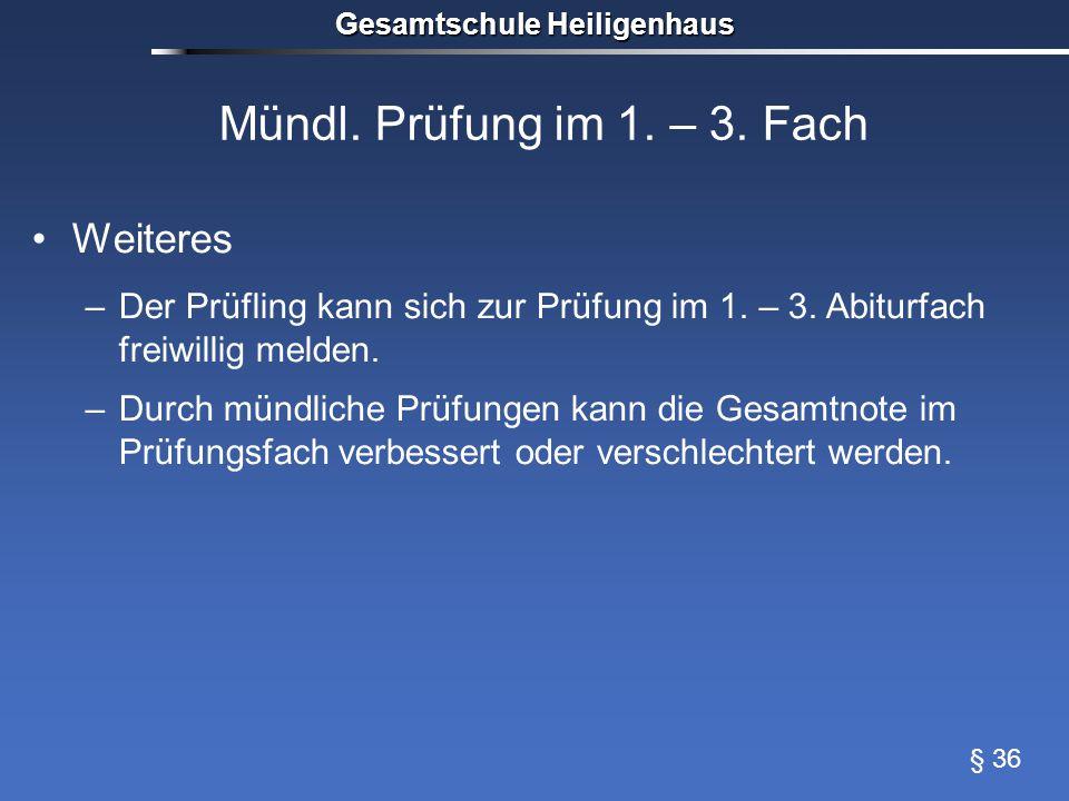 Mündl. Prüfung im 1. – 3. Fach Weiteres –Der Prüfling kann sich zur Prüfung im 1.