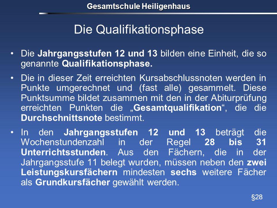 Die Qualifikationsphase Die Jahrgangsstufen 12 und 13 bilden eine Einheit, die so genannte Qualifikationsphase.