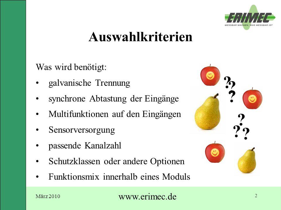 März 2010 www.erimec.de 2 Auswahlkriterien Was wird benötigt: galvanische Trennung synchrone Abtastung der Eingänge Multifunktionen auf den Eingängen