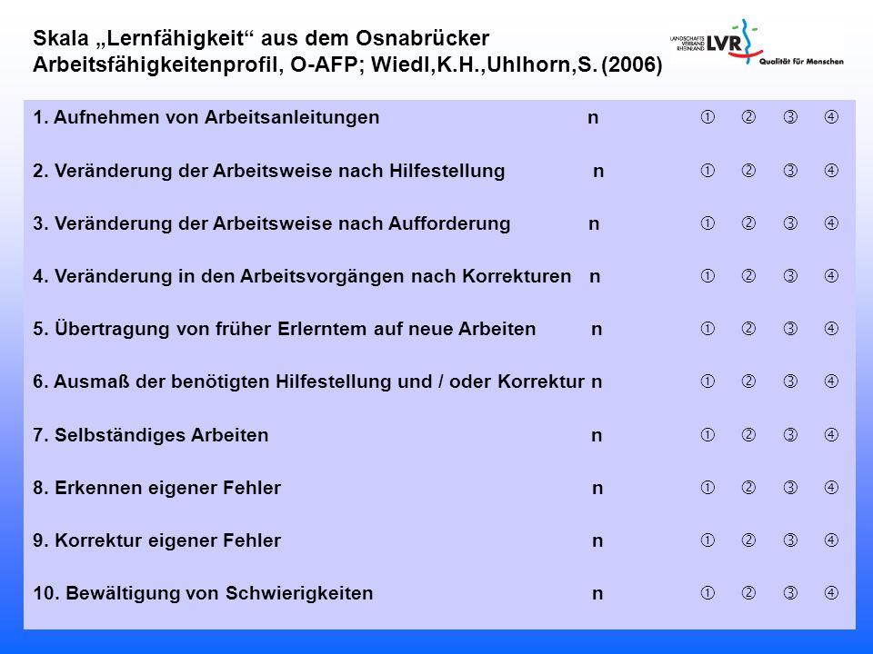"""Skala """"Lernfähigkeit"""" aus dem Osnabrücker Arbeitsfähigkeitenprofil, O-AFP; Wiedl,K.H.,Uhlhorn,S. (2006) 1. Aufnehmen von Arbeitsanleitungen n  2."""