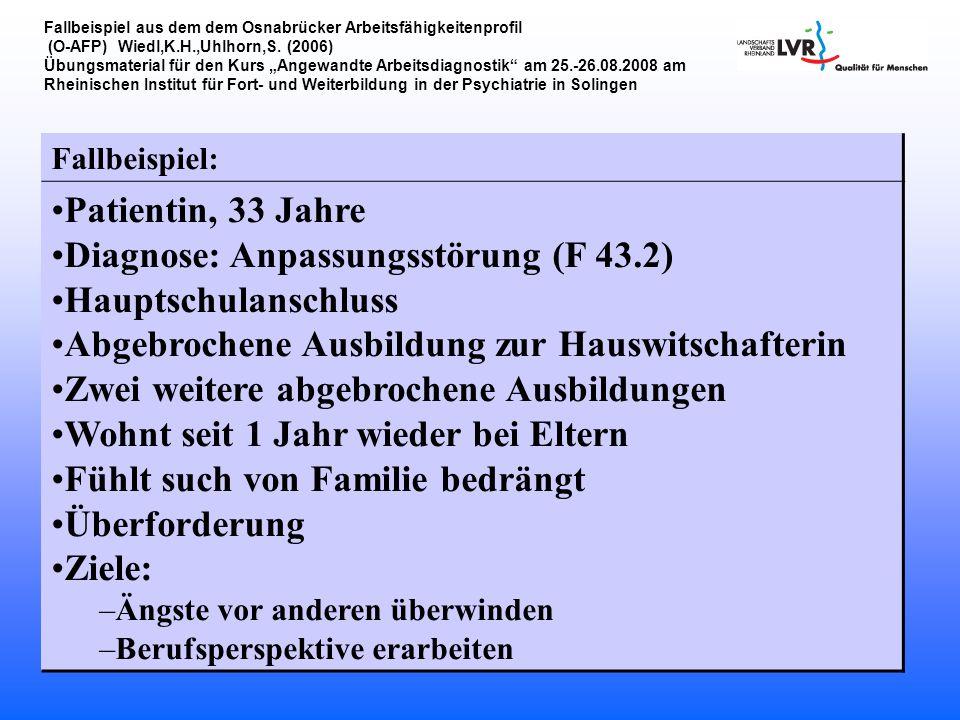 """Fallbeispiel aus dem dem Osnabrücker Arbeitsfähigkeitenprofil (O-AFP) Wiedl,K.H.,Uhlhorn,S. (2006) Übungsmaterial für den Kurs """"Angewandte Arbeitsdiag"""