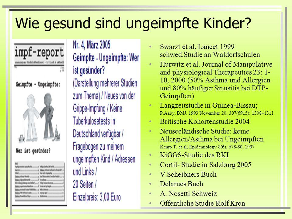 Vergleichsgruppen in Impfstudien Das sind aber meist keine Placebo kontrollierten Doppelblindstudien, sondern anders Geimpfte! Prof Schmidt sagte dazu