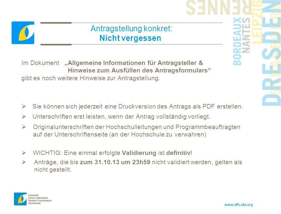 """www.dfh-ufa.org Antragstellung konkret: Nicht vergessen Im Dokument """"Allgemeine Informationen für Antragsteller & Hinweise zum Ausfüllen des Antragsfo"""