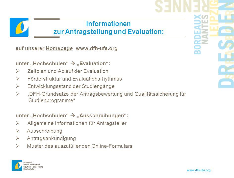 """www.dfh-ufa.org Informationen zur Antragstellung und Evaluation: auf unserer Homepage www.dfh-ufa.org unter """"Hochschulen""""  """"Evaluation"""":  Zeitplan u"""
