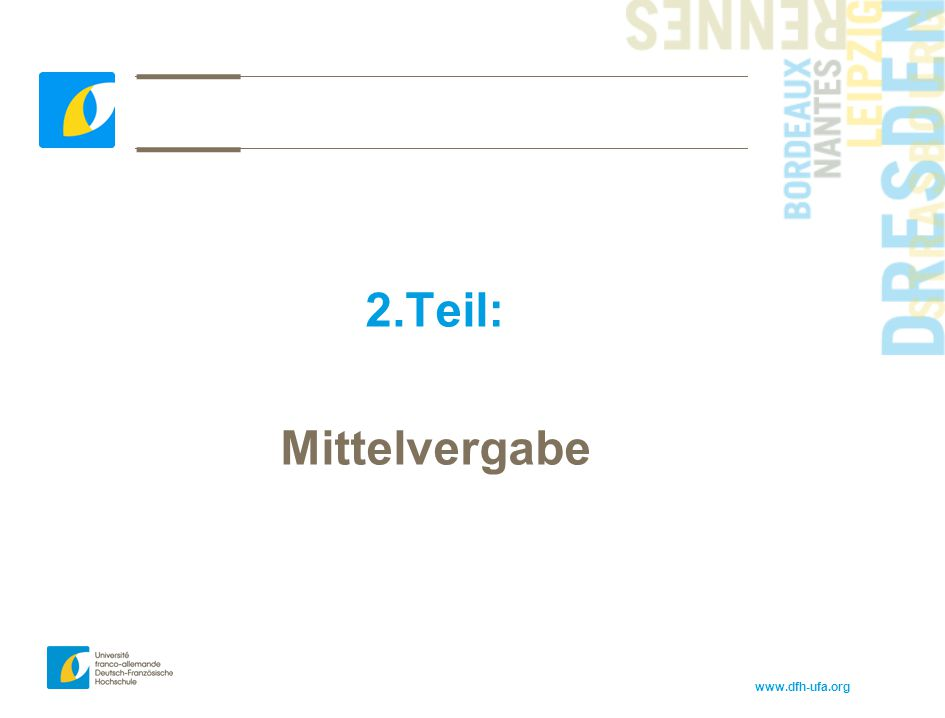 www.dfh-ufa.org 2.Teil: Mittelvergabe