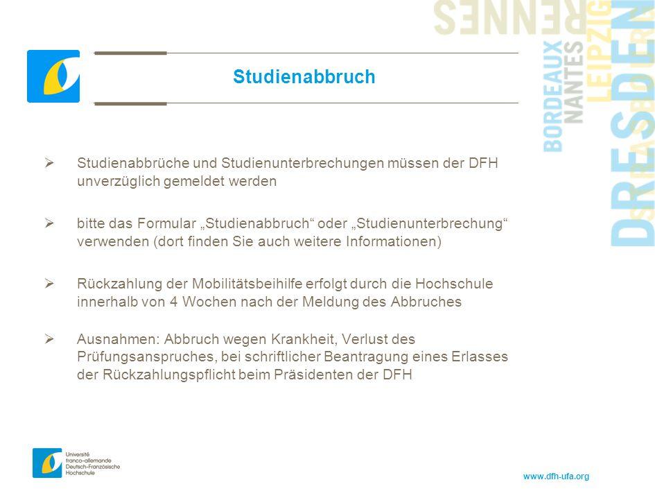 """www.dfh-ufa.org Studienabbruch  Studienabbrüche und Studienunterbrechungen müssen der DFH unverzüglich gemeldet werden  bitte das Formular """"Studiena"""