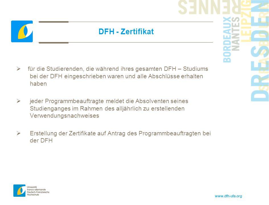 www.dfh-ufa.org DFH - Zertifikat  für die Studierenden, die während ihres gesamten DFH – Studiums bei der DFH eingeschrieben waren und alle Abschlüss