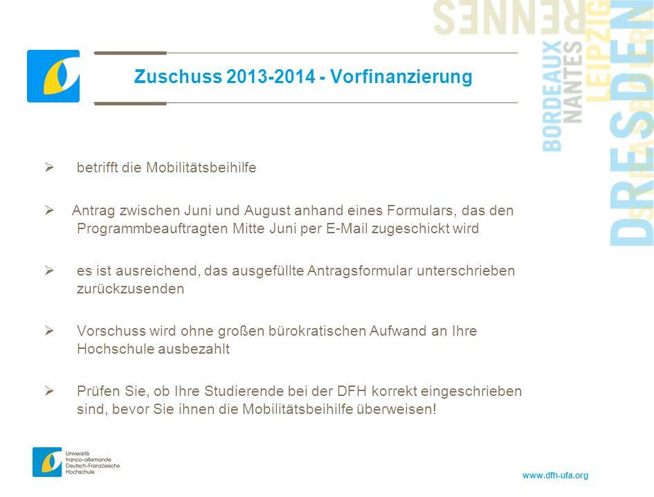 www.dfh-ufa.org Zuschuss 2013-2014 - Vorfinanzierung  betrifft die Mobilitätsbeihilfe  Antrag zwischen Juni und August anhand eines Formulars, das d