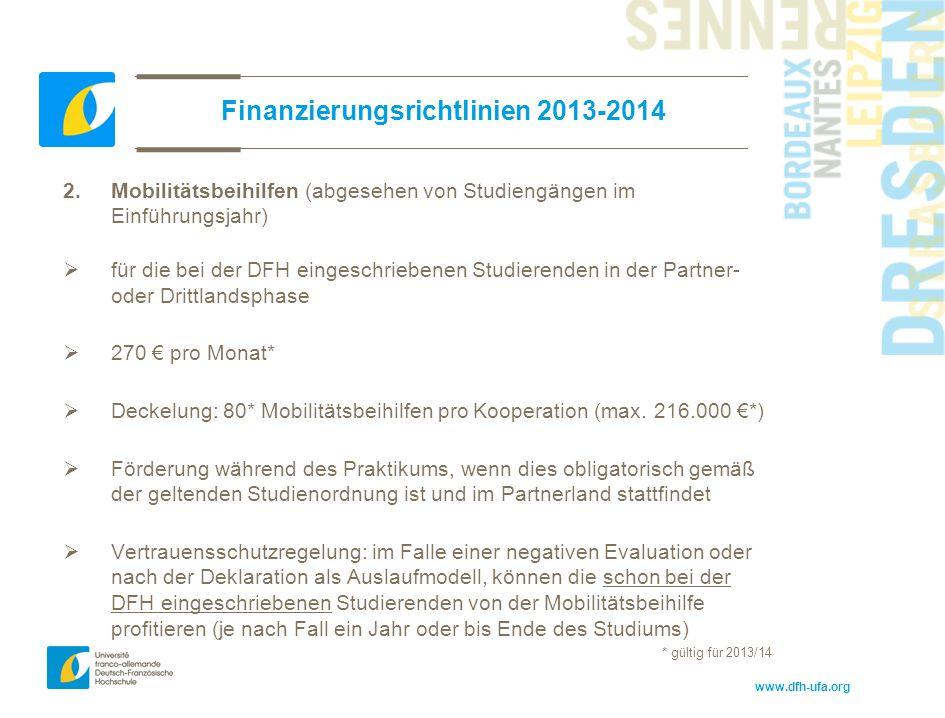 www.dfh-ufa.org Finanzierungsrichtlinien 2013-2014 2. Mobilitätsbeihilfen (abgesehen von Studiengängen im Einführungsjahr)  für die bei der DFH einge
