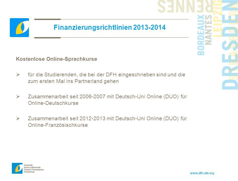 www.dfh-ufa.org Finanzierungsrichtlinien 2013-2014 Kostenlose Online-Sprachkurse  für die Studierenden, die bei der DFH eingeschrieben sind und die z